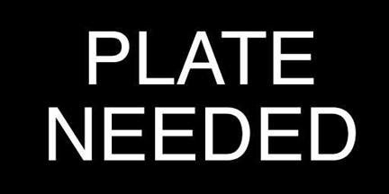 Plate Needed